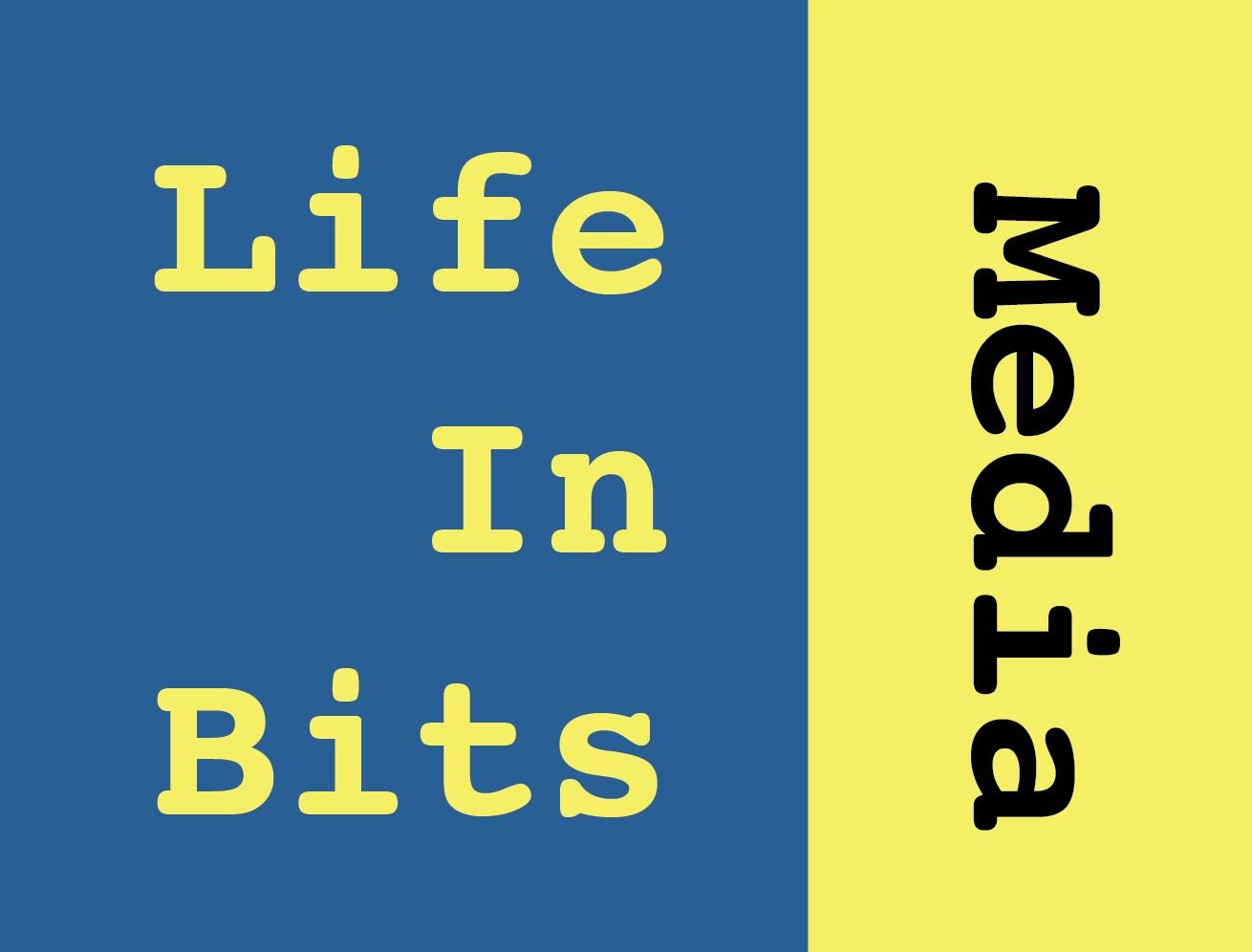 Life in Bits Media
